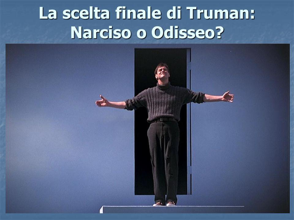 La scelta finale di Truman: Narciso o Odisseo?