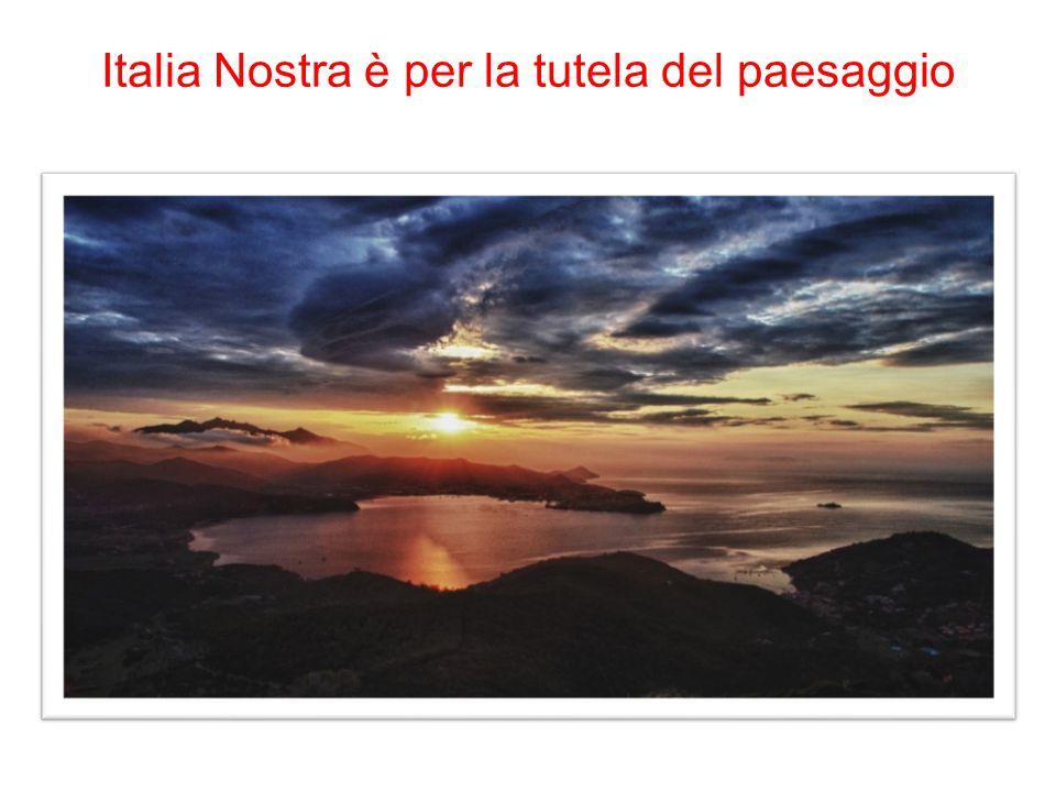 Italia Nostra è per la tutela del paesaggio