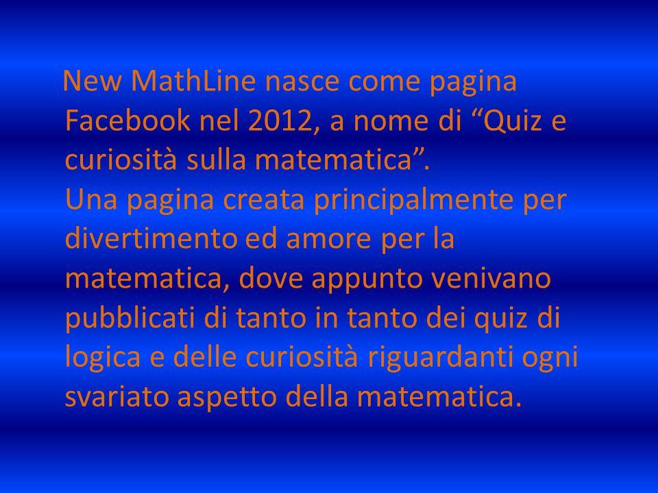 New MathLine nasce come pagina Facebook nel 2012, a nome di Quiz e curiosità sulla matematica .