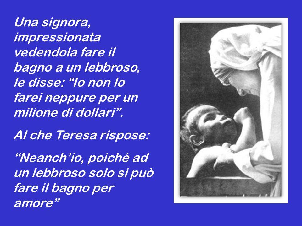 A Calcutta domandai a Madre Teresa: Ma lei, quando riposa? Mi disse: Mi riposo nell'amore .