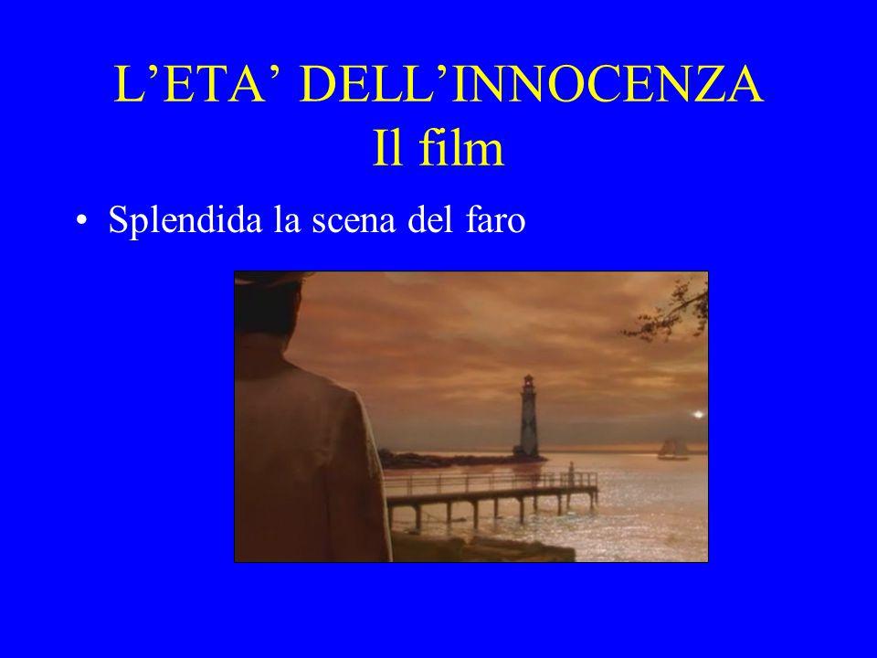 L'ETA' DELL'INNOCENZA Il film Splendida la scena del faro