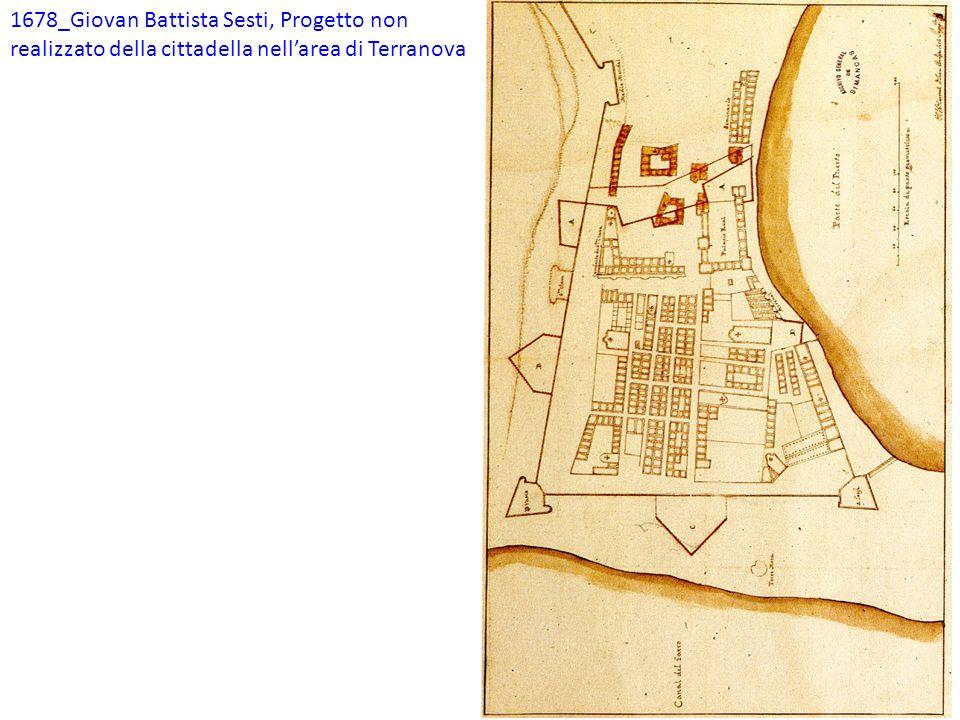 1678_Giovan Battista Sesti, Progetto non realizzato della cittadella nell'area di Terranova