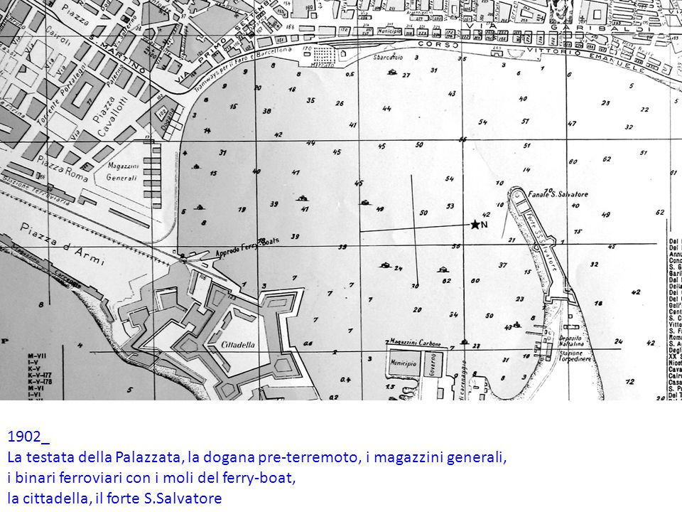 1902_ La testata della Palazzata, la dogana pre-terremoto, i magazzini generali, i binari ferroviari con i moli del ferry-boat, la cittadella, il forte S.Salvatore