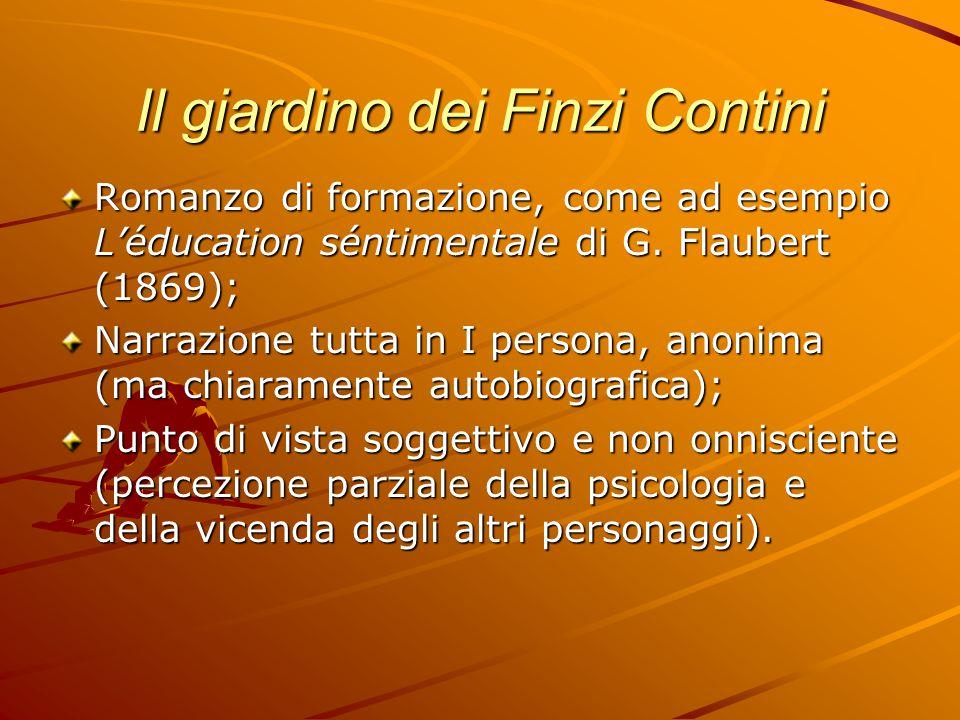 Il giardino dei Finzi Contini Romanzo di formazione, come ad esempio L'éducation séntimentale di G.