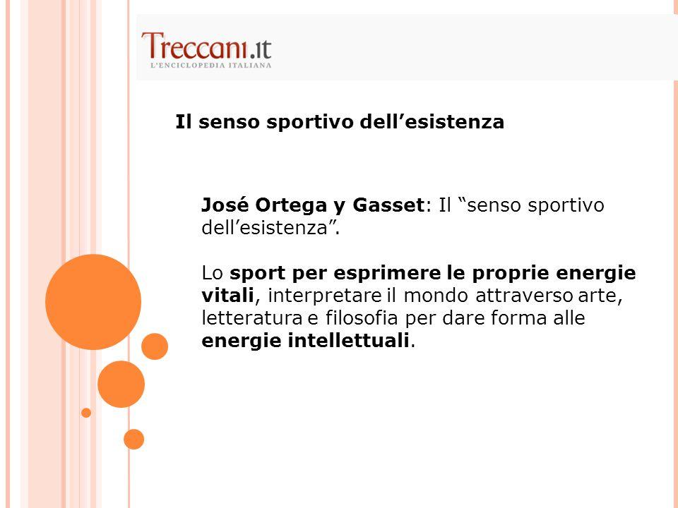 """José Ortega y Gasset: Il """"senso sportivo dell'esistenza"""". Lo sport per esprimere le proprie energie vitali, interpretare il mondo attraverso arte, let"""