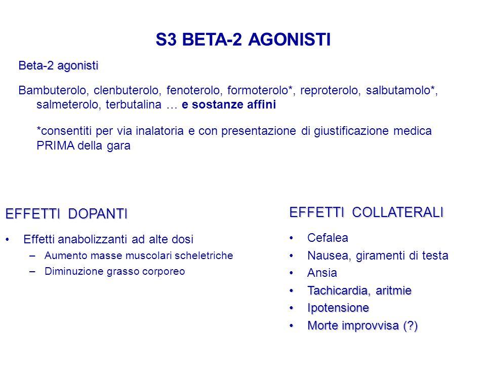 S3 BETA-2 AGONISTI EFFETTI DOPANTI Effetti anabolizzanti ad alte dosi –Aumento masse muscolari scheletriche –Diminuzione grasso corporeo EFFETTI COLLA