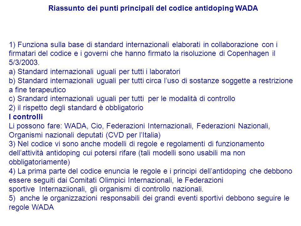 Riassunto dei punti principali del codice antidoping WADA 1) Funziona sulla base di standard internazionali elaborati in collaborazione con i firmatar