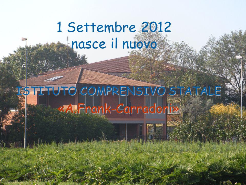1 Settembre 2012 nasce il nuovo ISTITUTO COMPRENSIVO STATALE «A.Frank-Carradori»
