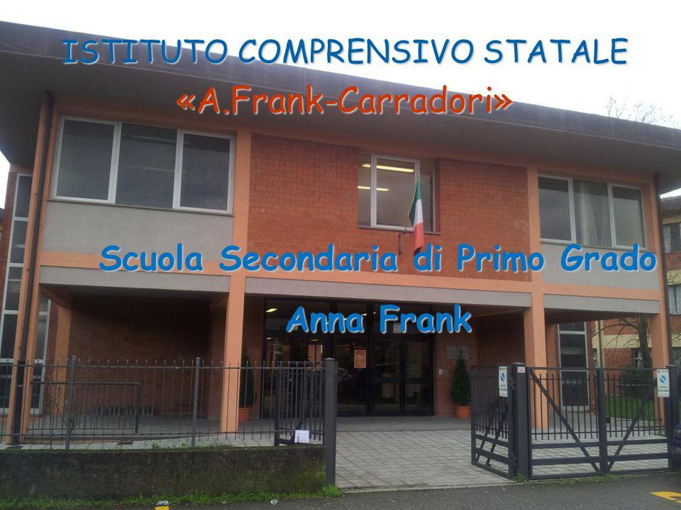 ISTITUTO COMPRENSIVO STATALE «A.Frank-Carradori» Scuola Secondaria di Primo Grado Anna Frank