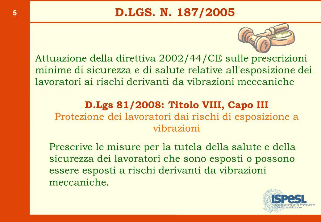 5 D.LGS. N. 187/2005 Attuazione della direttiva 2002/44/CE sulle prescrizioni minime di sicurezza e di salute relative all'esposizione dei lavoratori
