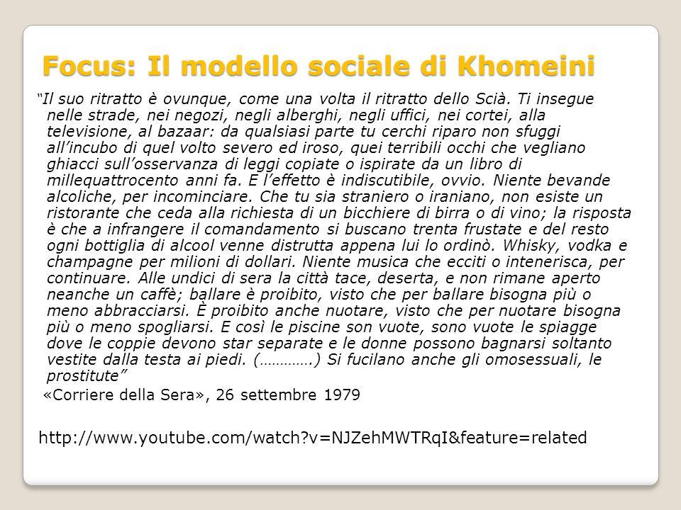 """Focus: Il modello sociale di Khomeini """" Il suo ritratto è ovunque, come una volta il ritratto dello Scià. Ti insegue nelle strade, nei negozi, negli a"""
