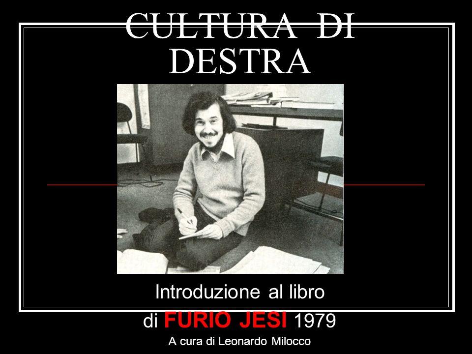 CULTURA DI DESTRA Introduzione al libro di FURIO JESI 1979 A cura di Leonardo Milocco
