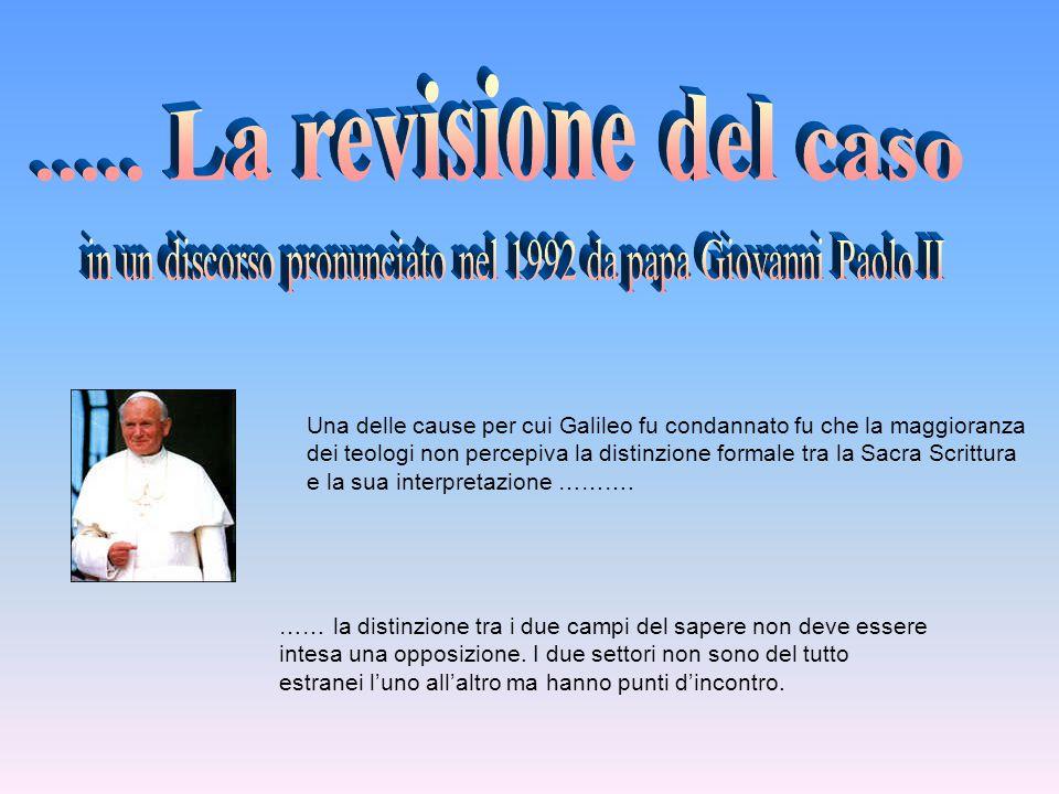 Una delle cause per cui Galileo fu condannato fu che la maggioranza dei teologi non percepiva la distinzione formale tra la Sacra Scrittura e la sua i