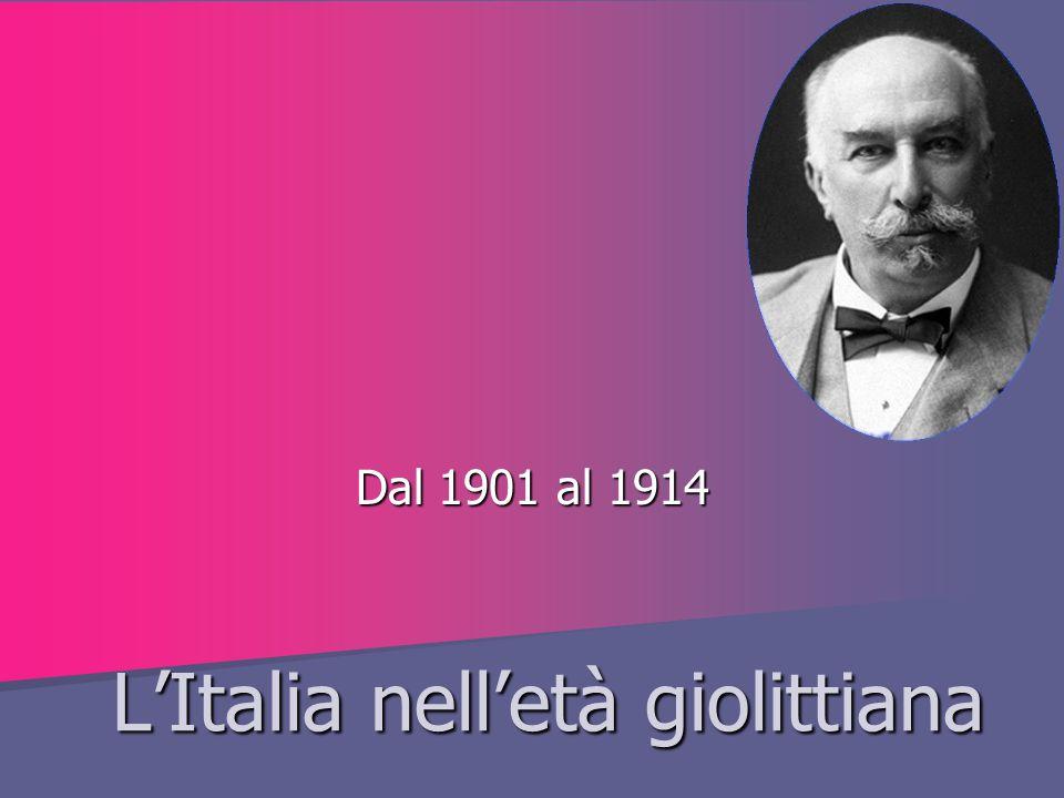 L'Italia nell'età giolittiana Dal 1901 al 1914