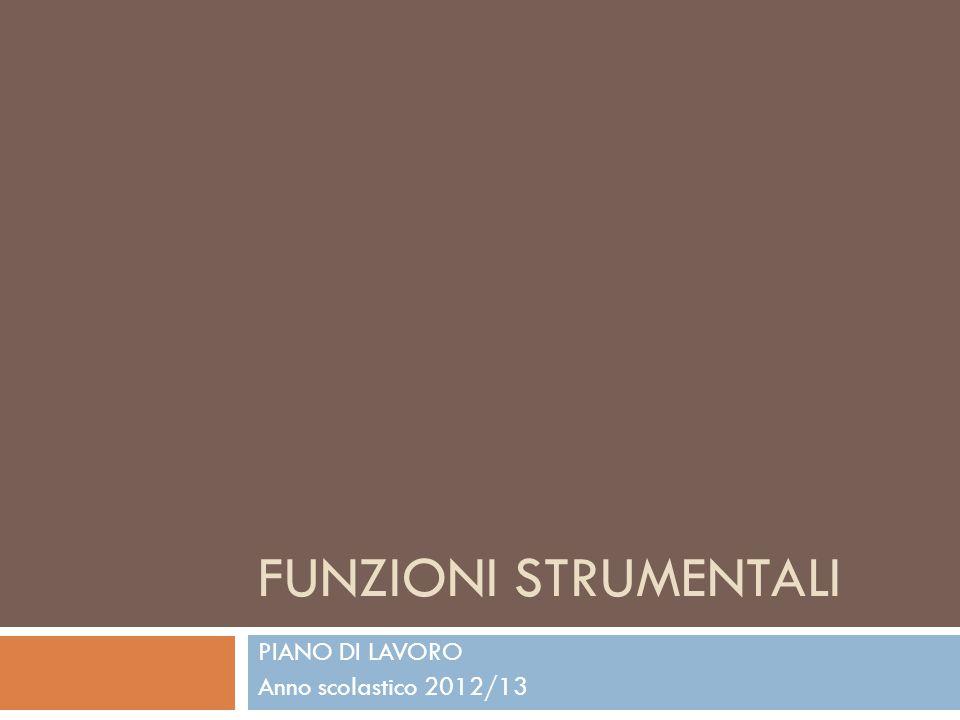 FUNZIONI STRUMENTALI PIANO DI LAVORO Anno scolastico 2012/13
