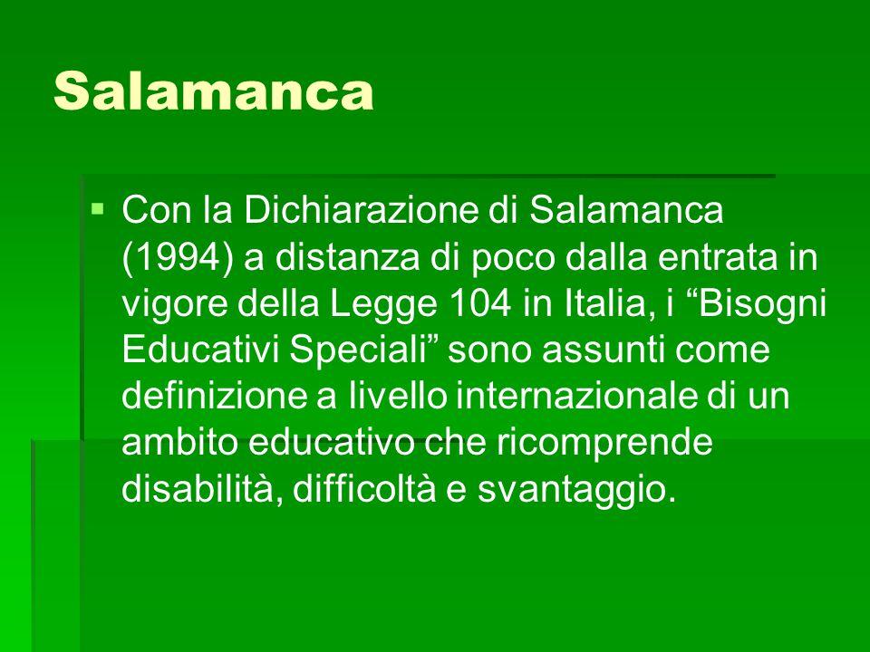 """Salamanca   Con la Dichiarazione di Salamanca (1994) a distanza di poco dalla entrata in vigore della Legge 104 in Italia, i """"Bisogni Educativi Spec"""