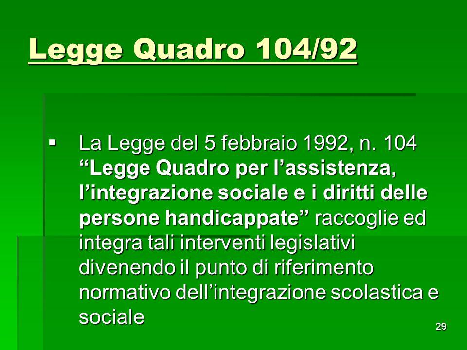 """Legge Quadro 104/92  La Legge del 5 febbraio 1992, n. 104 """"Legge Quadro per l'assistenza, l'integrazione sociale e i diritti delle persone handicappa"""