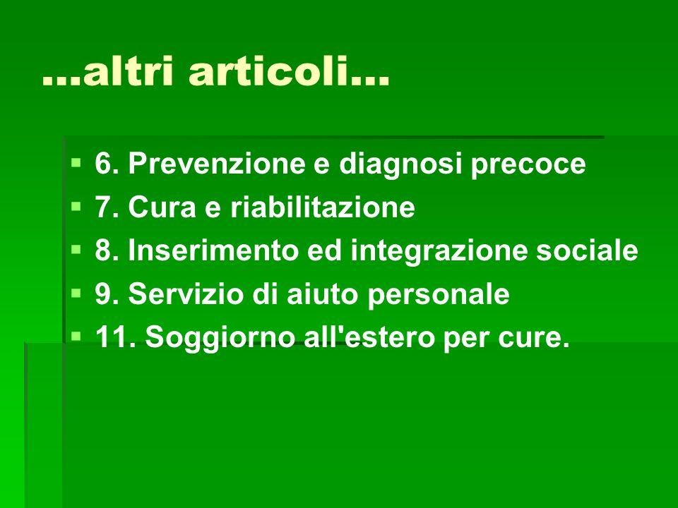 …altri articoli…   6. Prevenzione e diagnosi precoce   7. Cura e riabilitazione   8. Inserimento ed integrazione sociale   9. Servizio di aiut