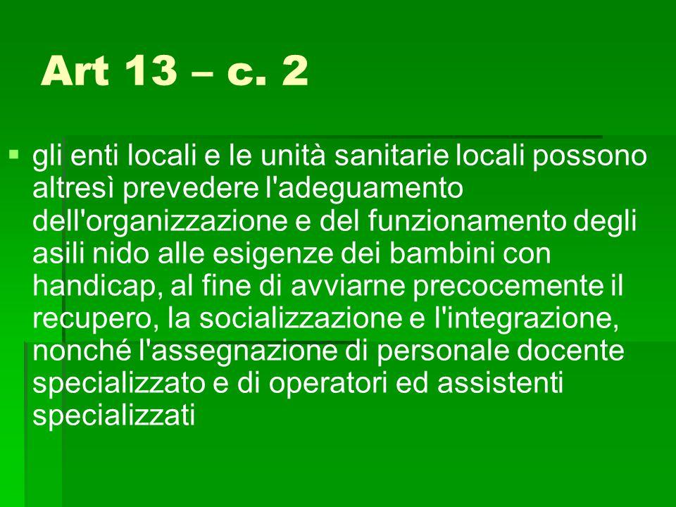Art 13 – c. 2   gli enti locali e le unità sanitarie locali possono altresì prevedere l'adeguamento dell'organizzazione e del funzionamento degli as