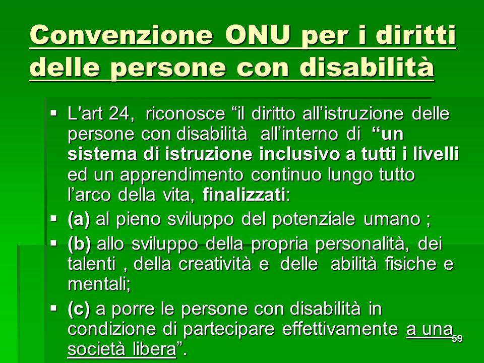 """Convenzione ONU per i diritti delle persone con disabilità  L'art 24, riconosce """"il diritto all'istruzione delle persone con disabilità all'interno d"""