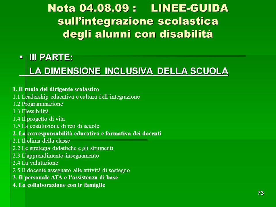Nota 04.08.09 : LINEE-GUIDA sull'integrazione scolastica degli alunni con disabilità  III PARTE: LA DIMENSIONE INCLUSIVA DELLA SCUOLA LA DIMENSIONE I