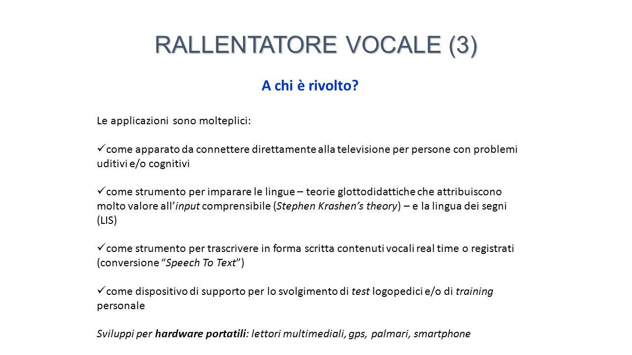 Il Rallentatore Vocale è attualmente utilizzato, nell'U.O.