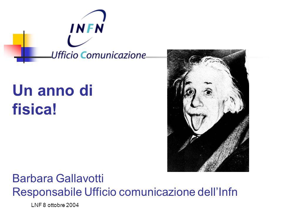 LNF 8 ottobre 2004 A caccia di un nome… comunicazione@presid.infn.it