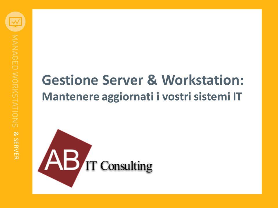 Gestione Server & Workstation: Mantenere aggiornati i vostri sistemi IT & SERVER