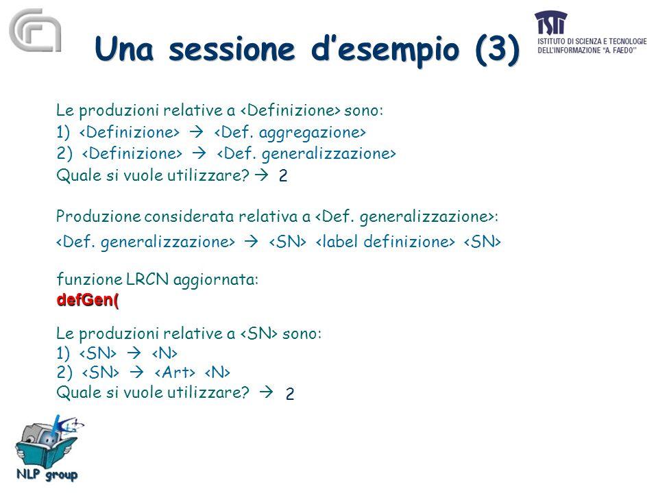 Una sessione d'esempio (3) Le produzioni relative a sono: 1)  2)  Quale si vuole utilizzare.