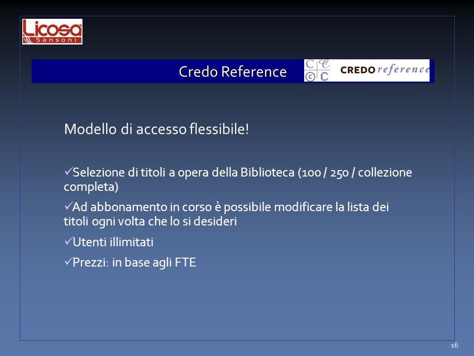Credo Reference Modello di accesso flessibile! Selezione di titoli a opera della Biblioteca (100 / 250 / collezione completa) Ad abbonamento in corso