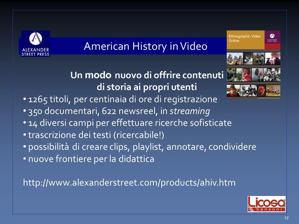 American History in Video Un modo nuovo di offrire contenuti di storia ai propri utenti 1265 titoli, per centinaia di ore di registrazione 350 documen