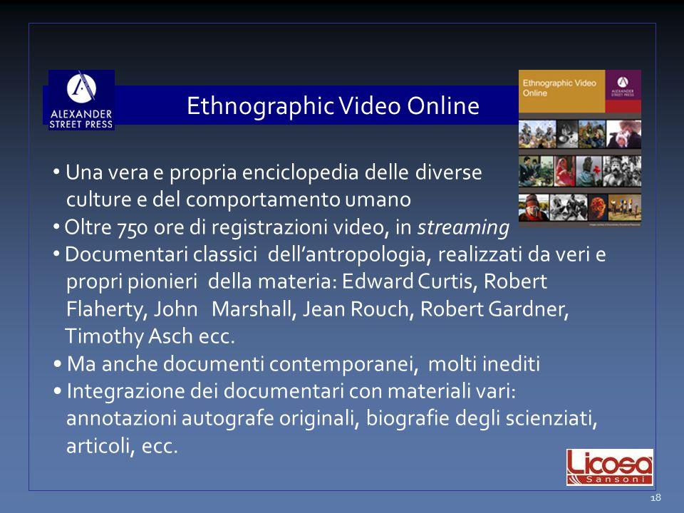 Ethnographic Video Online Una vera e propria enciclopedia delle diverse culture e del comportamento umano Oltre 750 ore di registrazioni video, in str