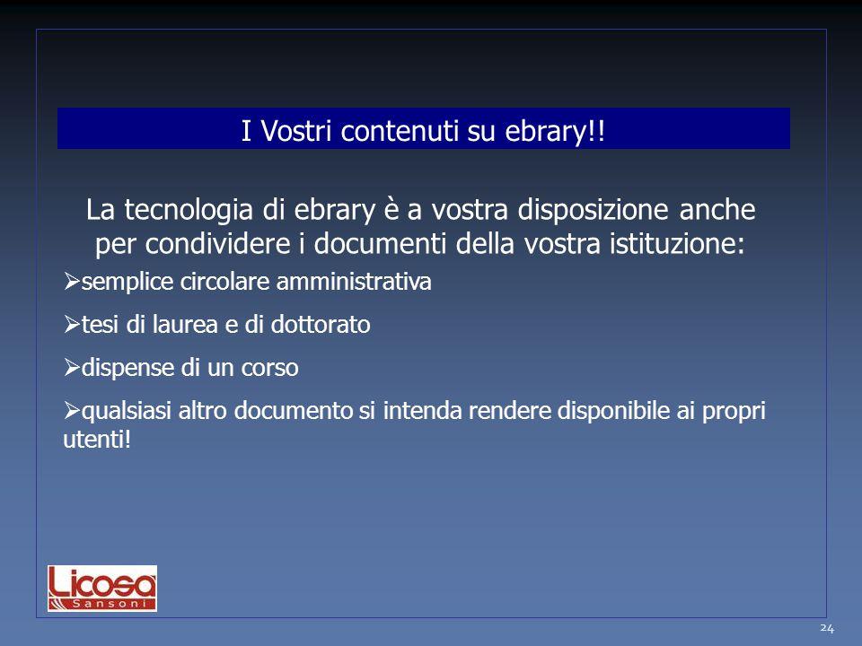 24 La tecnologia di ebrary è a vostra disposizione anche per condividere i documenti della vostra istituzione:  semplice circolare amministrativa  t