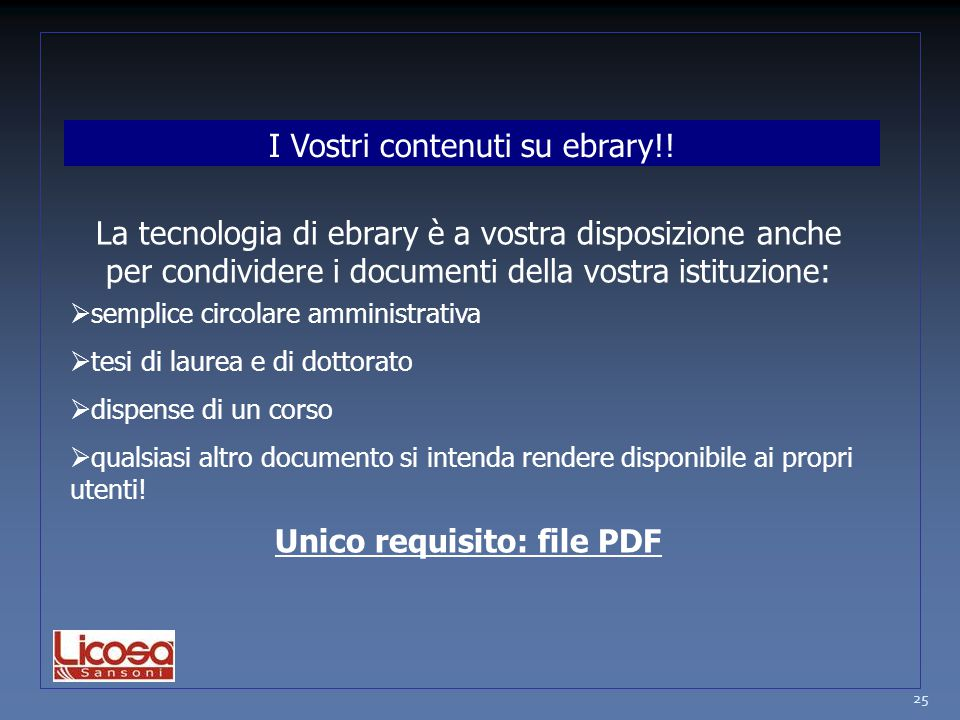 25 La tecnologia di ebrary è a vostra disposizione anche per condividere i documenti della vostra istituzione:  semplice circolare amministrativa  t