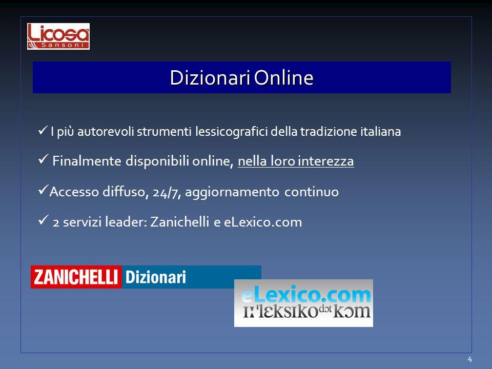 Dizionari Online I più autorevoli strumenti lessicografici della tradizione italiana Finalmente disponibili online, nella loro interezza Accesso diffu