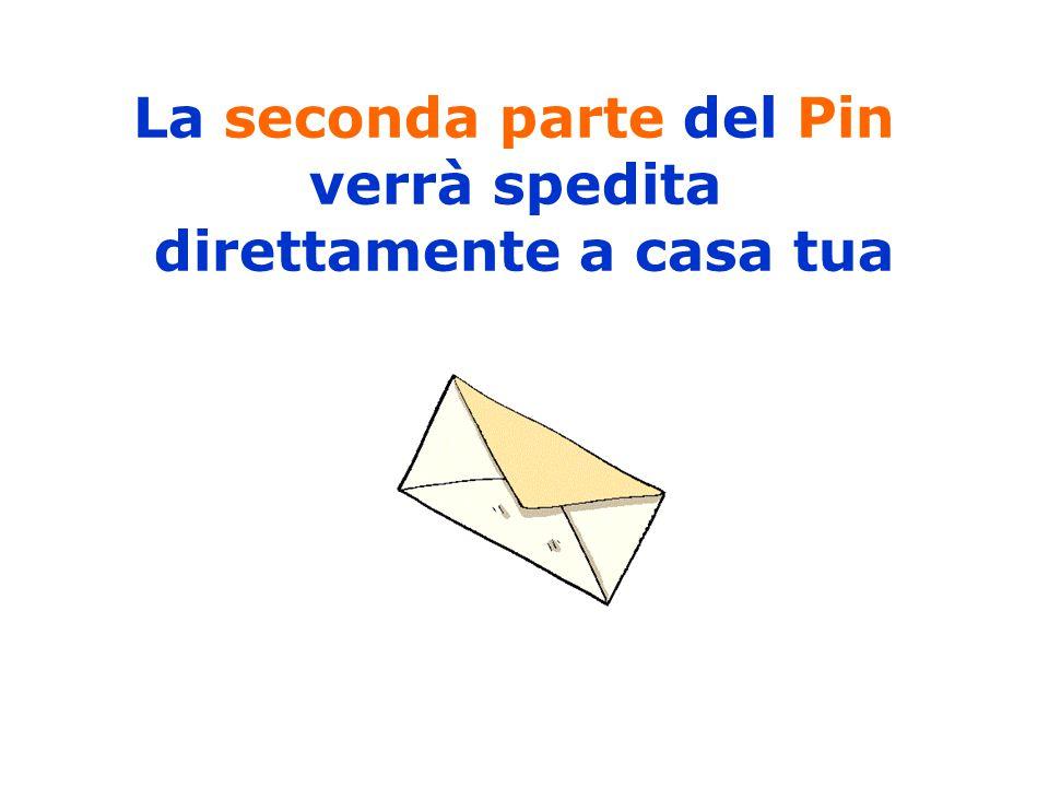 La seconda parte del Pin verrà spedita direttamente a casa tua