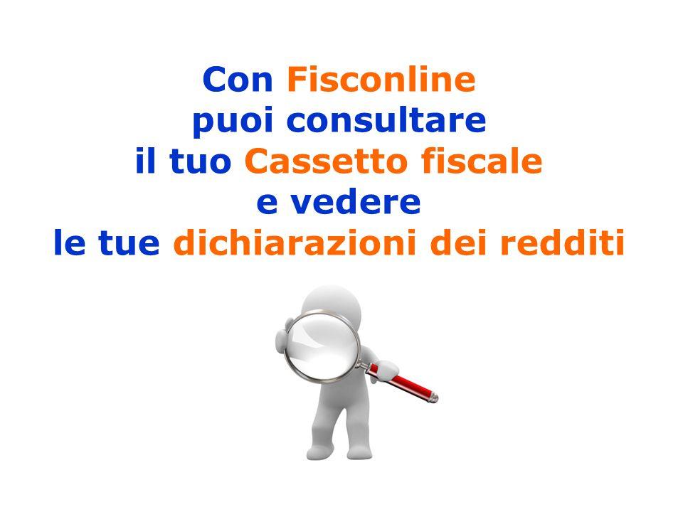 Con Fisconline puoi consultare il tuo Cassetto fiscale e vedere le tue dichiarazioni dei redditi