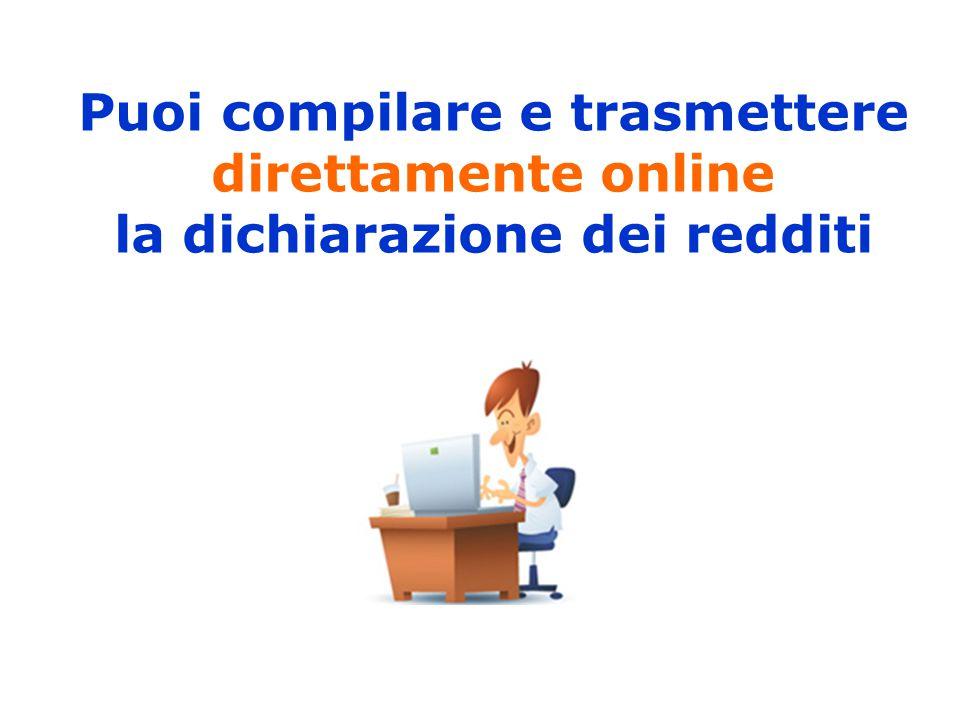 Puoi compilare e trasmettere direttamente online la dichiarazione dei redditi
