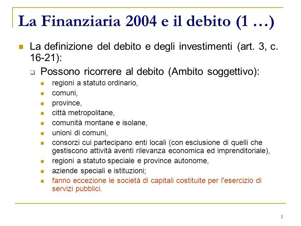 5 La Finanziaria 2004 e il debito (1 …) La definizione del debito e degli investimenti (art.