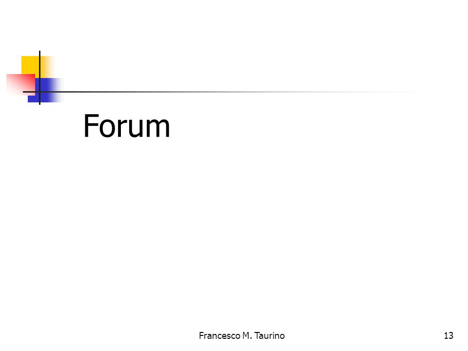Francesco M. Taurino 13 Forum