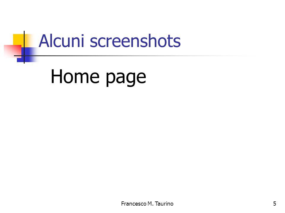 Francesco M. Taurino 5 Alcuni screenshots Home page