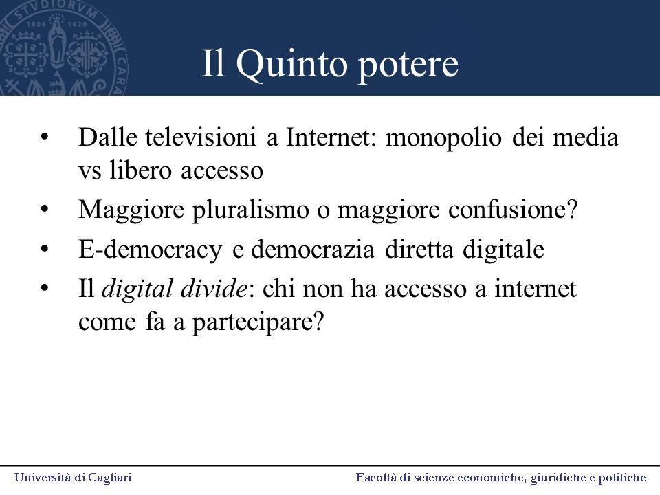 Il Quinto potere Dalle televisioni a Internet: monopolio dei media vs libero accesso Maggiore pluralismo o maggiore confusione.