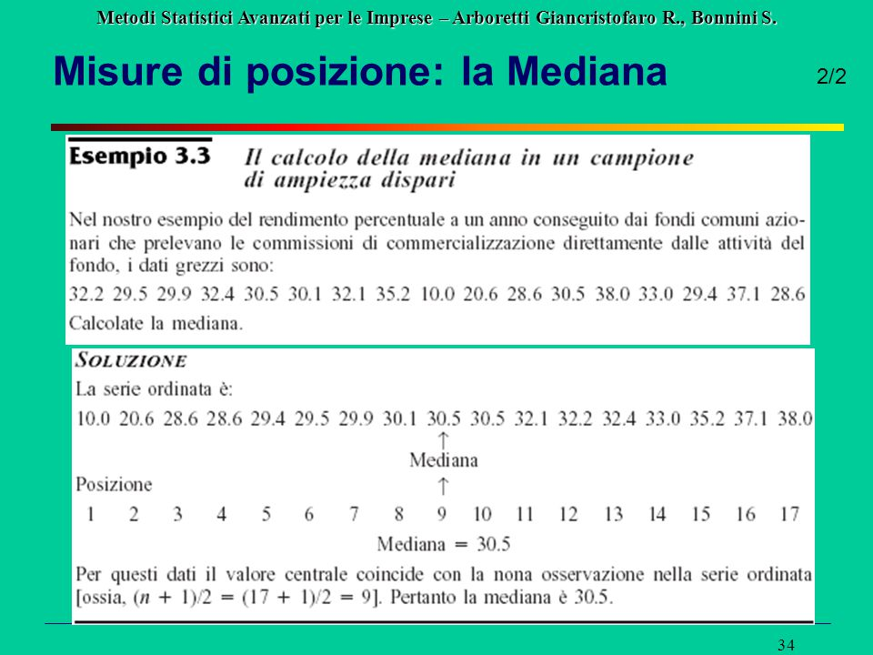 Metodi Statistici Avanzati per le Imprese – Arboretti Giancristofaro R., Bonnini S. 34 Misure di posizione: la Mediana 2/2