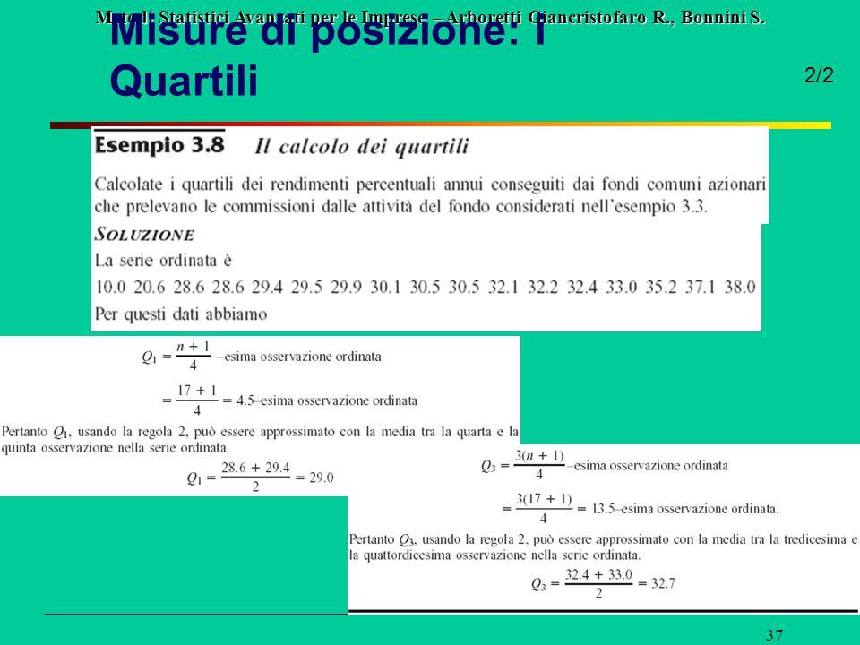 Metodi Statistici Avanzati per le Imprese – Arboretti Giancristofaro R., Bonnini S. 37 Misure di posizione: i Quartili 2/2