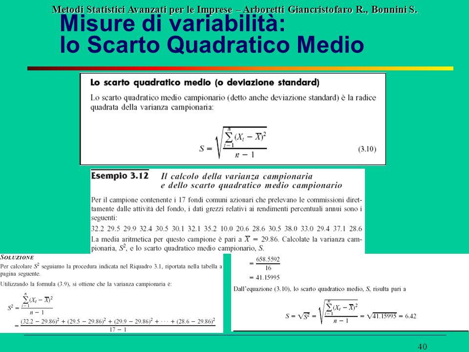 Metodi Statistici Avanzati per le Imprese – Arboretti Giancristofaro R., Bonnini S. 40 Misure di variabilità: lo Scarto Quadratico Medio