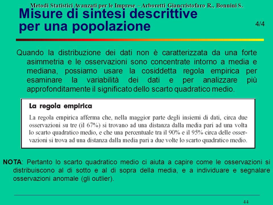 Metodi Statistici Avanzati per le Imprese – Arboretti Giancristofaro R., Bonnini S. 44 Misure di sintesi descrittive per una popolazione 4/4 Quando la