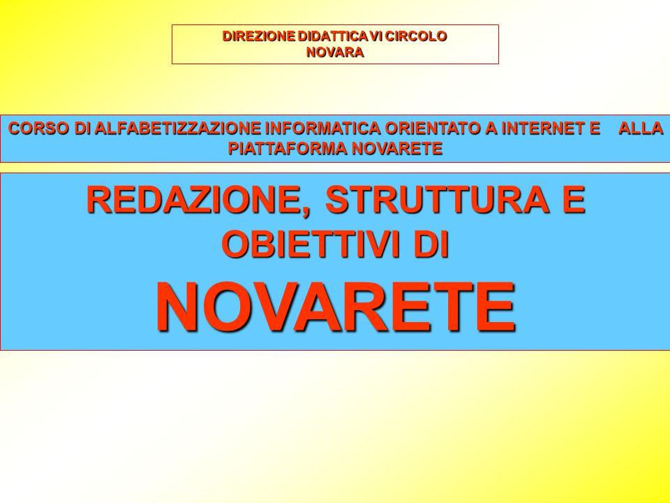 CORSO DI ALFABETIZZAZIONE INFORMATICA ORIENTATO A INTERNET E ALLA PIATTAFORMA NOVARETE REDAZIONE, STRUTTURA E OBIETTIVI DI NOVARETE DIREZIONE DIDATTICA VI CIRCOLO NOVARA