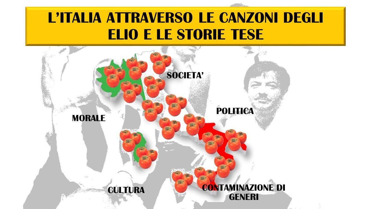 SOCIETA' ' POLITICA CONTAMINAZIONE DI GENERI CULTURAMORALE L'ITALIA ATTRAVERSO LE CANZONI DEGLI ELIO E LE STORIE TESE