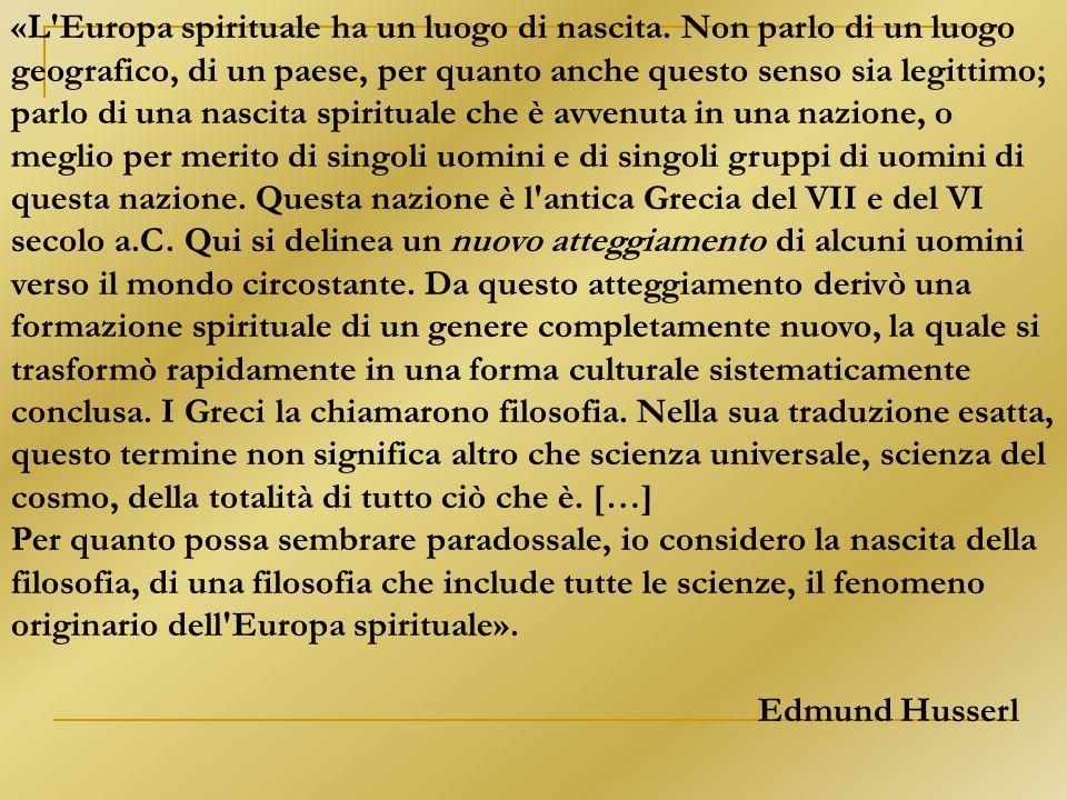 «L'Europa spirituale ha un luogo di nascita. Non parlo di un luogo geografico, di un paese, per quanto anche questo senso sia legittimo; parlo di una