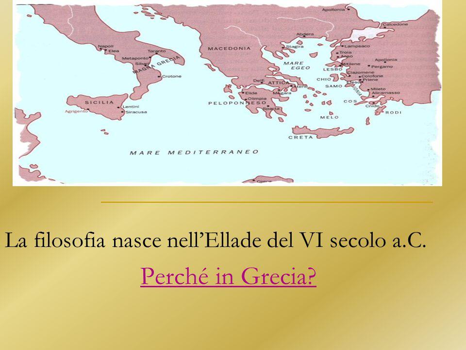 La filosofia nasce nell'Ellade del VI secolo a.C. Perché in Grecia?